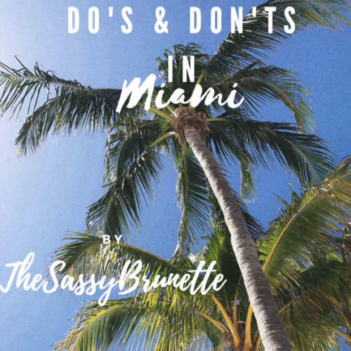 Do's and Don'ts in Miami